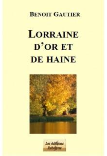 Lorraine d'or et de haine
